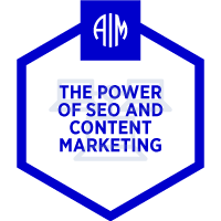 AIM Credentials - The Power of SEO and Content Marketing