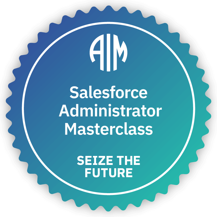 AIM Salesforce Administrator Masterclass Badge