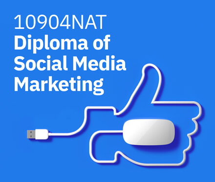 10904NAT Diploma of Social Media Marketing