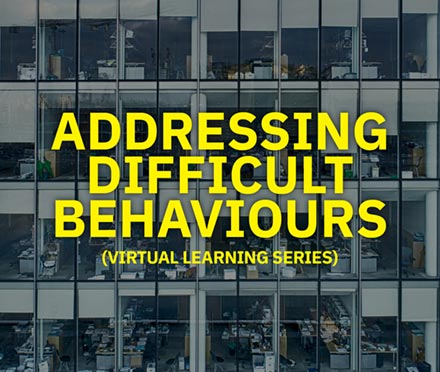 Addressing Difficult Behaviours Virtual Learning Series