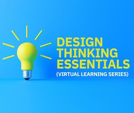 Design Thinking Essentials Virtual Learning Series