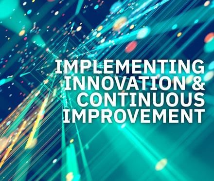 Implementing Innovation and Continuous Improvement Short Course