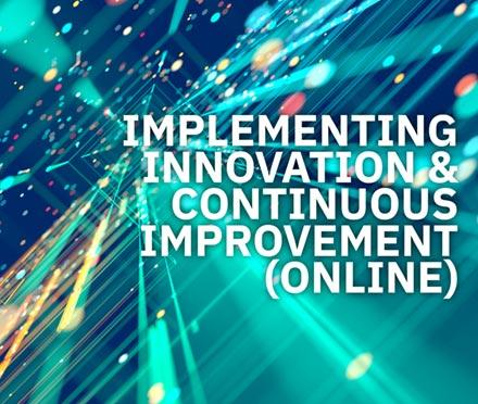 Implementing Innovation And Continuous Improvement (Online)