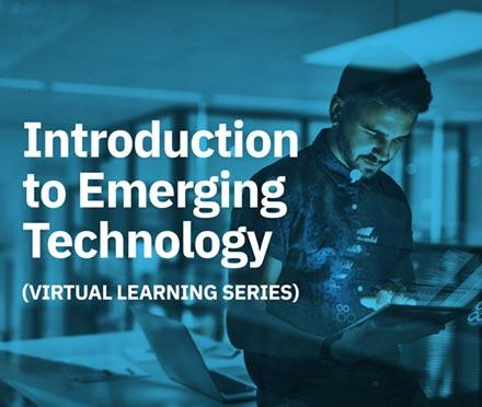 Introduction To Emerging Technology Virtual Learning Series