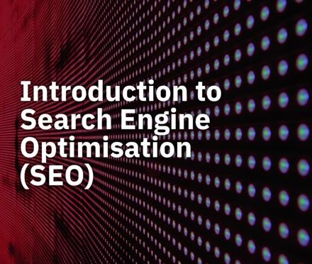 Introduction to Search Engine Optimisation Short Course