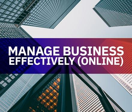 Manage Business Effectively (Online)